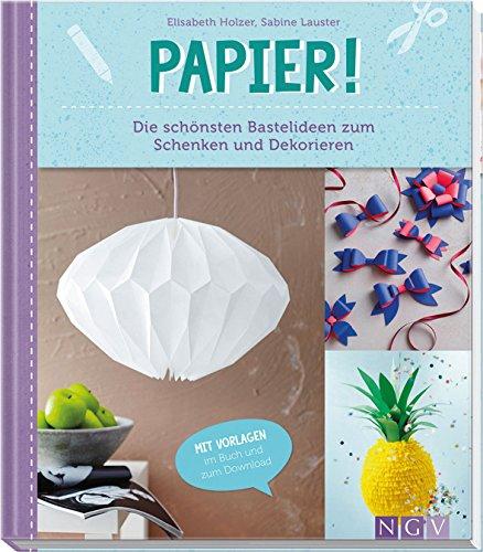 Preisvergleich Produktbild Papier!: Die schönsten Bastelideen zum Schenken und Dekorieren