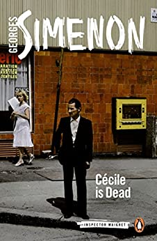 Cécile is Dead: Inspector Maigret #20 by [Simenon, Georges]