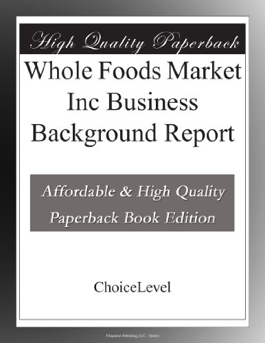 whole-foods-market-inc-business-background-report