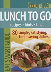 Cooking Light Eat Smart Guide: Lunch to Go: 80 Simple, Satisfying, Time-saving Recipes by Editors of Cooking Light Magazine (2010-09-07)