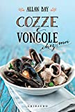 Cozze e vongole (Allan Bay - Chez Moi Vol. 3) (Italian Edition)
