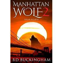 Manhattan Wolf 2: Solar Eclipse (MW)