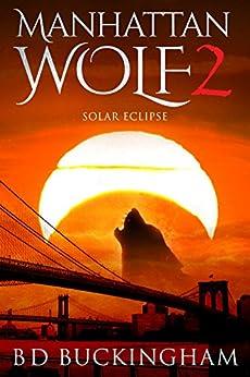 Manhattan Wolf 2: Solar Eclipse (MW) by [Buckingham, Barry]