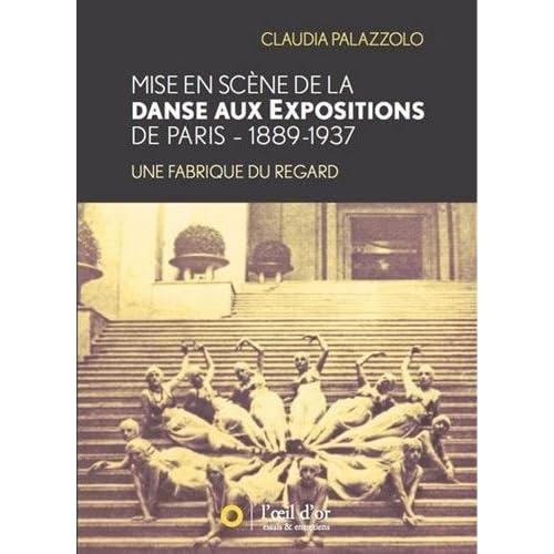Mise en scène de la danse aux expositions de Paris 1889-1937 : Une fabrique du regard