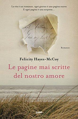 Le pagine mai scritte del nostro amore di [Hayes-Mccoy, Felicity]