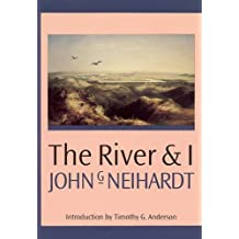 The River and I (Landmark Edition) by John G. Neihardt (1992-06-01)