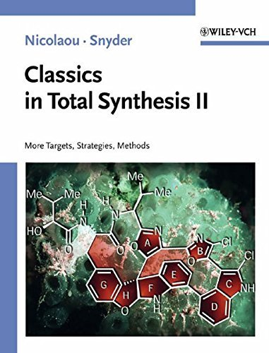 Classics in Total Synthesis II: Vol. 2: More Targets, Strategies, Methods (Chemistry) by K.C. Nicolaou (2003-09-12)