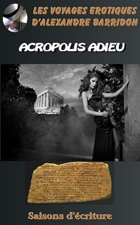 Acropolis adieu les voyages erotiques d 39 alexandre for Alexandre jardin epub