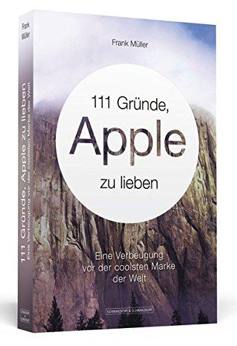 111 Gründe, Apple zu lieben: Eine Verbeugung vor der coolsten Marke der Welt Buch-Cover