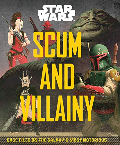 Star Wars: Scum and Villainy: Case Files on the Galaxy's Most Notorious por Pablo Hidalgo
