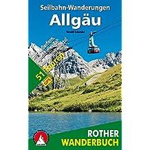 Seilbahn-Wanderungen Allgäu: mit Außerfern, Tannheimer Tal und Kleinwalsertal. 51 Touren. Mit GPS-Tracks (Rother Wanderbuch)