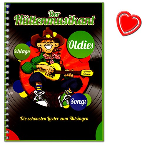 Der Huettenmusikant - Die schönsten Lieder zum Mitsingen - Stimmungslieder, Hüttenlieder, Schlager, Rock-Oldies, Abschiedslieder, Weihnachtslieder,Folksongs - mit herzförmiger Notenklammer (Sonnes Sonne Grün Leben)