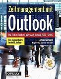 Zeitmanagement mit Outlook: Die Zeit im Griff mit Microsoft Outlook 2010 - 2016 - Lothar Seiwert, Holger Wöltje, Christian Obermayr