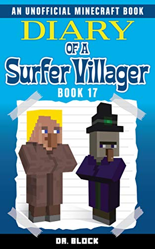 Diary of a Surfer Villager: Book 17: (an unofficial ...