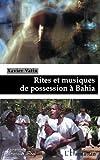 Rites et musiques de possession à Bahia