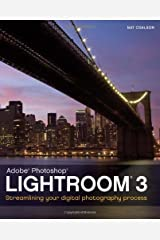 Lightroom 3: Streamlining Your Digital Photography Process Paperback