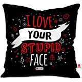 Indigifts I Love Your Stupid Face Cushion Cover 12X12 With Filler - Black