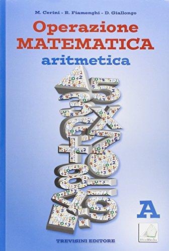 Operazione matematica. Aritmetica. Vol. A. Con quaderno operativo 1. Per la Scuola media