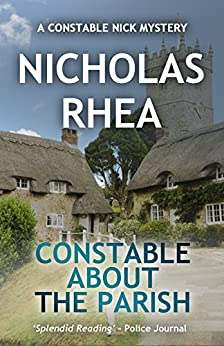 Constable About the Parish (A Constable Nick Mystery Book 19) by [Rhea, Nicholas]