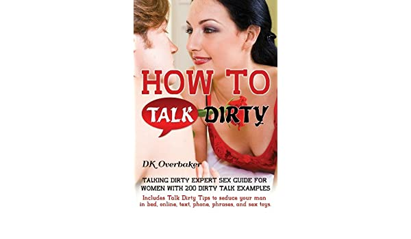 How To Talk Dirty Talking Dirty Expert Sex Guide For Women With 200