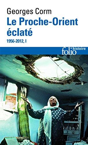 Le Proche-Orient éclaté (Tome 1): (1956-2012) par Georges Corm
