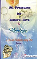 101 Treasures for blissful love and marriage contains informations that can turn your love and marriage around for the better. the messeges in this book have healed and restored many once dead and broken relationships, and have revived the lo...