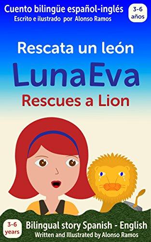 Luna Eva rescata un león, Luna Eva Rescues a Lion: Cuento bilingüe ...