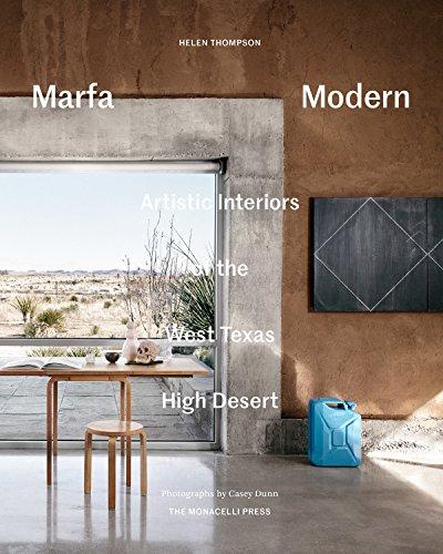 Marfa Modern: Artistic Interiors of the West Texas High Desert por Helen Thompson