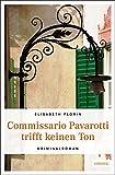 Elisabeth Florin: Commissario Pavarotti trifft keinen Ton
