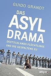 DAS ASYL-DRAMA: Deutschlands Flüchtlinge und die gespaltene EU