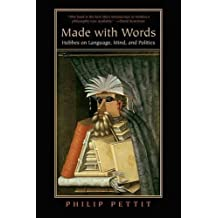 Made with Words: Hobbes on Language, Mind, and Politics by Philip Pettit (2015-04-14)