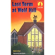 Wolf Hill: Level 5: Last Term at Wolf Hill: Last Term at Wolf Hill Level 5