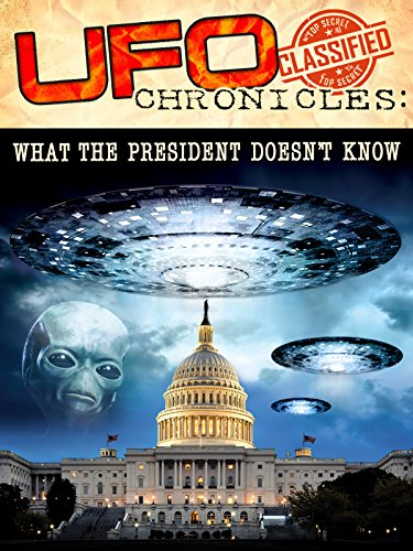 ufo-chronicles-what-the-president-doesnt-know-ov