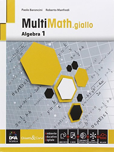 Multimath giallo. Algebra. Per le Scuole superiori. Con e-book. Con espansione online: 1
