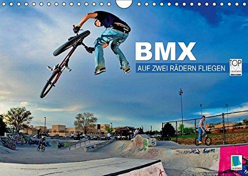 BMX - Auf zwei Rädern fliegen (Wandkalender 2017 DIN A4 quer): Räder, die die Welt bedeuten: BMX (Monatskalender, 14 Seiten) (CALVENDO Sport)