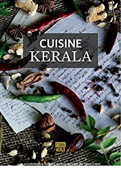 Cuisine Kerala: A socio-historical culinary journey through the Spice Coast by [Varghese, Theresa]