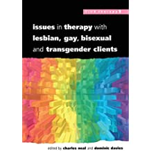Issues In Therapy With Lesbian, Gay, Bisexual And Transgender Clients by Neal, Charles (2000) Paperback