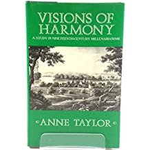 Visions of Harmony: A Study in Nineteenth-Century Millenarianism