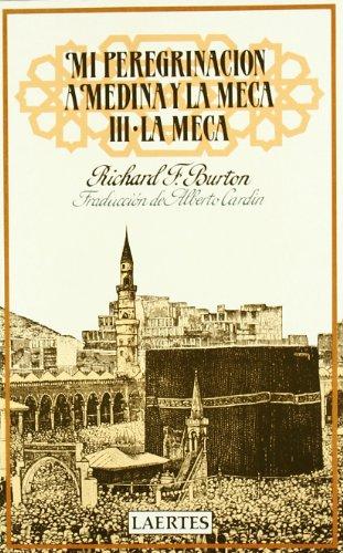 Mi peregrinación a Medina y la Meca: III- La Meca (Nan-Shan) por Sir Richard F. Burton