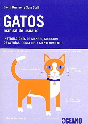 Gatos. Manual de usuario: Para entender su modelo felino (Manuales) por Sam Stall