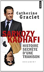 Sarkozy-Kadhafi. Histoire secrète d'une trahison de Catherine Graciet