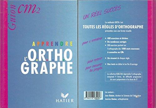 Apprendre l'orthographe : CM2 (Cours moyen 2e annnée, livre de l'élève)