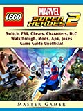 Lego Marvel Super Heroes 2, Switch, PS4, Cheats, Characters, DLC, Walkthrough, Mods, Apk, Jokes, Game Guide Unofficial (English Edition)