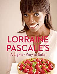 A Lighter Way to Bake by Pascale, Lorraine (2013) Hardcover