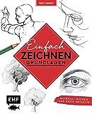 Kunst kompakt: Einfach zeichnen – Das Grundlagenbuch: Material, Technik und erste Projekte