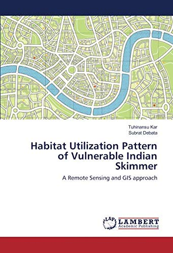 Habitat Utilization Pattern of Vulnerable Indian Skimmer: A Remote Sensing and GIS approach -
