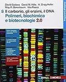 Il carbonio, gli enzimi, il DNA. Polimeri, biochimica e biotecnologie 2.0 S. Per le Scuole superiori. Con e-book