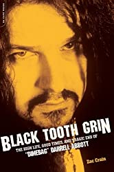 Black Tooth Grin: The High Life, Good Times, and Tragic End of Dimebag Darrell Abbott by Zac Crain (2009-06-02)