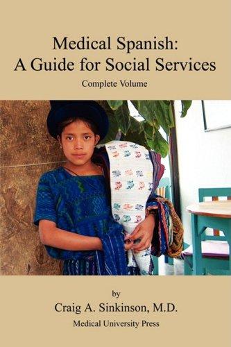 Medical Spanish: A Guide for Social Services, Complete Volume por Craig Alan Sinkinson