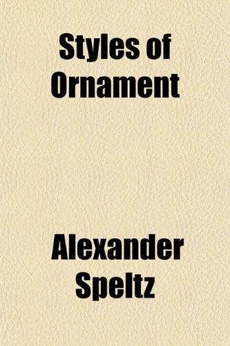 Styles of Ornament by Alexander Speltz (2010-01-09)